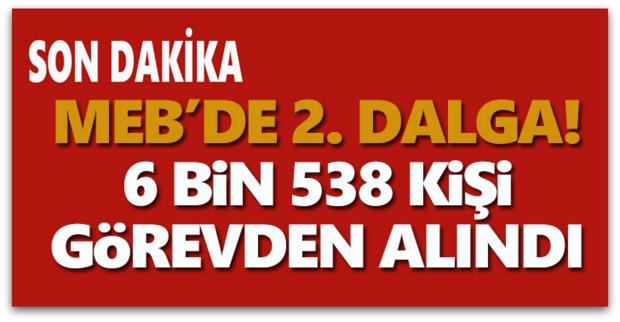 MEB\'de 2. dalga: 6538 kişi daha görevden alındı