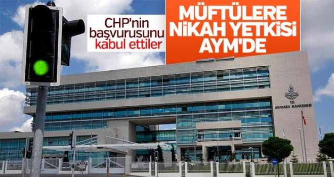CHP'nin başvurusu kabul edildi! Nikah yetkisini görüşecekler