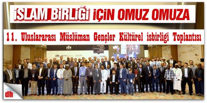 11. Uluslararası Müslüman Gençler Kültürel İşbirliği Toplantısı Yapıldı