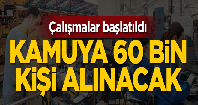 Kamuya 60 Bin İşçi Alınacak, Üstelik Yüzde 60 Zamla!
