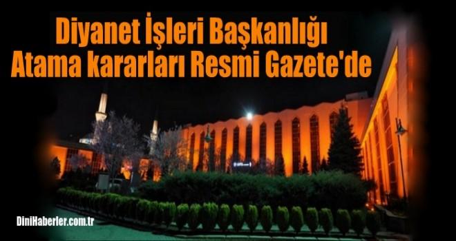 Diyanet İşleri Başkanlığı Atama kararları Resmi Gazete'de Yayımlandı!