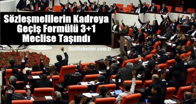 Sözleşmelilerin Kadroya Geçiş Formülü 3+1 Mecliste
