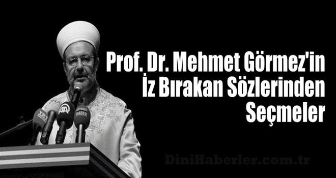 Prof. Dr. Mehmet Görmez'in İz Bırakan Sözlerinden Seçmeler