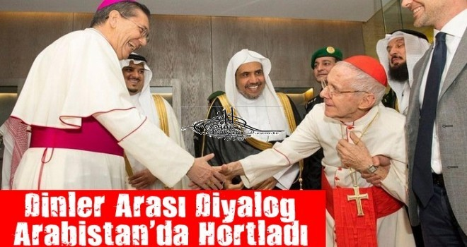 Dinler Arası Diyalog Arabistan'da Hortladı