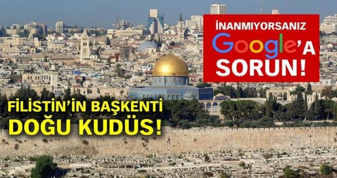 Google Filistin'in başkenti olarak Doğu Kudüs'ü tanıdı