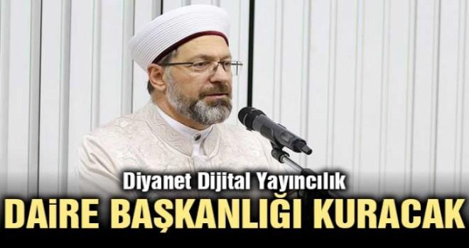 Diyanet Dijital Yayıncılık Daire Başkanlığı kuracak
