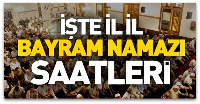 2016 Kurban Bayramı namazı vakitleri saati İl il bayram namazı saatleri
