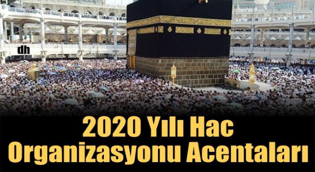 2020 Yılı Hac Organizasyonu Acentaları... 