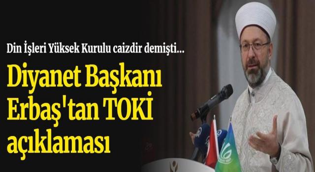 Başkan Erbaş'tan TOKİ faizi açıklaması