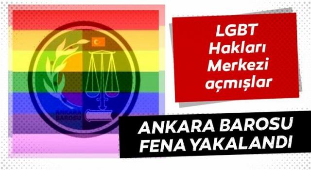 Ankara Barosu fena yakalandı LGBT Hakları Merkezi açmışlar