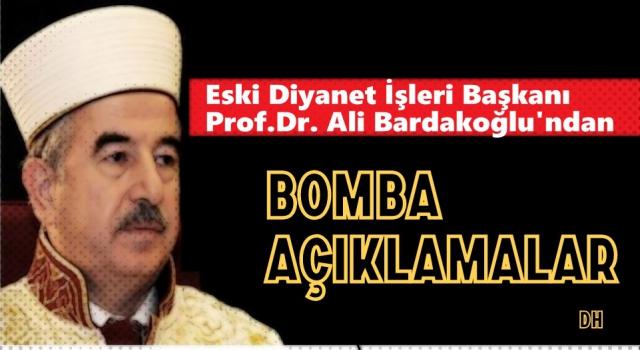Eski Diyanet İşleri Başkanı Prof.Dr. Ali Bardakoğlu yazdı…