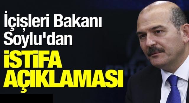 Son Dakika Süleyman Soylu İstifa Etti