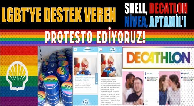LGBT yi Destekleyen Firmaları Protesto Ediyoruz