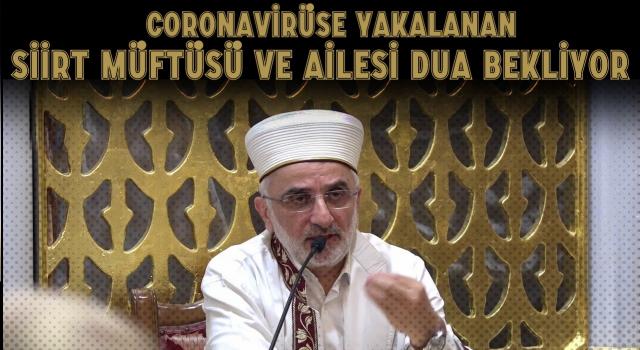 Siirt Müftüsü Kapıcıoğlu Covid-19'a yakalandı