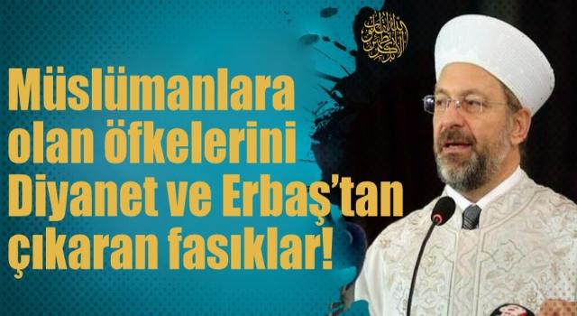 Müslümanlara olan öfkelerini Erbaş'tan çıkaran fasıklar!