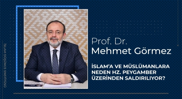 İslam'a ve Müslümanlara neden Hz. Peygamber üzerinden saldırılıyor?