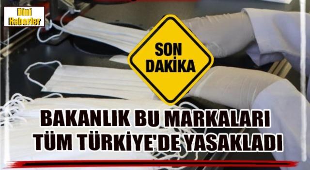 Bakanlık tüm Türkiye'de yasakladı! İşte o markalar...