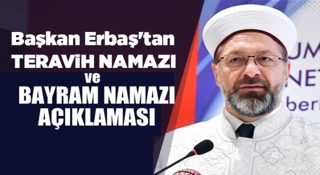 Başkan Erbaş'tan Bayram ve Teravih Namazı Açıklaması