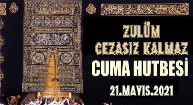 21 Mayıs 2021 Tarihli Cuma Hutbesi