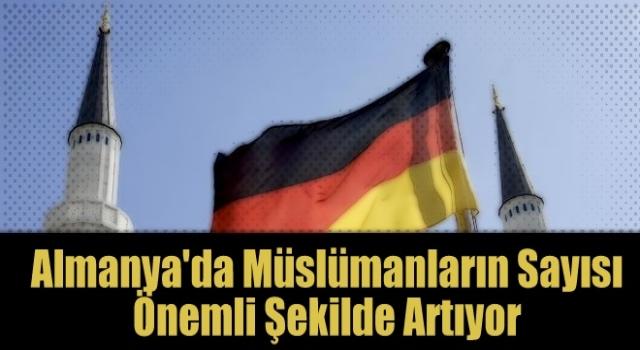 Almanya'da Müslümanların sayısı önemli şekilde artıyor