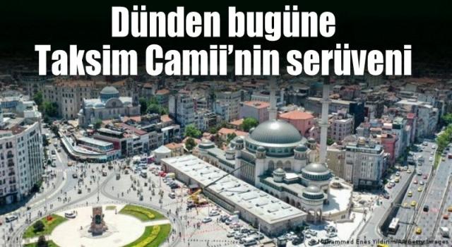 Dünden bugüne Taksim Camii'nin serüveni