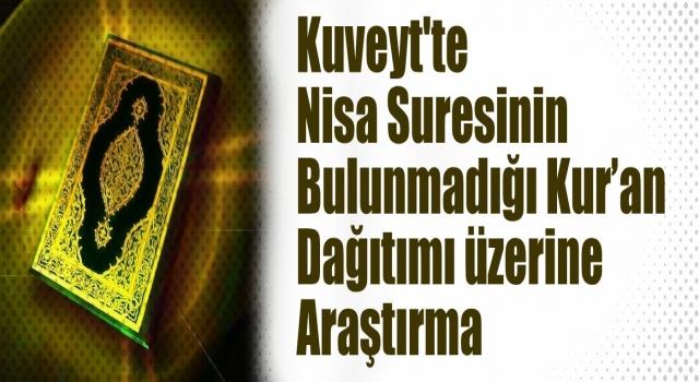 Kuveyt'te Nisa Suresinin bulunmadığı Kur'an dağıtımı üzerine araştırma