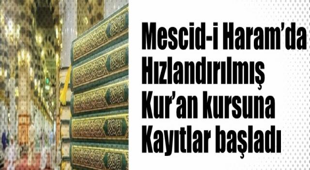 Mescid-i Haram'da hızlandırılmış Kur'an kursuna kayıtlar başladı