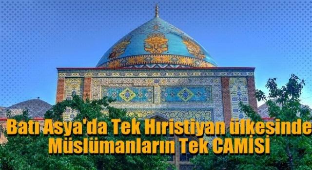 Batı Asya'da Tek Hıristiyan ülkesinde Müslümanların Tek Camisi