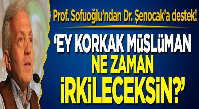 Ebubekir Sofuoğlu'ndan İhsan Şenocak Hoca'ya destek