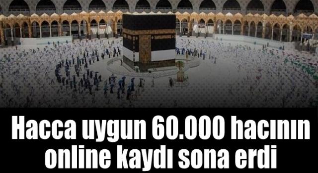 Hacca uygun 60.000 hacının online kaydı sona erdi