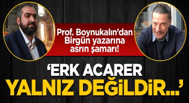 Prof. Boynukalın'dan Birgün yazarına ağır şamar!