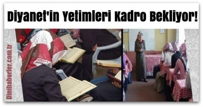 Diyanet'in Yetimleri Kadro Bekliyor!