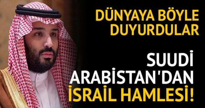 Suudi Arabistan'dan İsrail hamlesi!