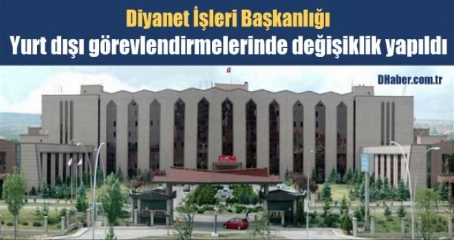 Diyanet'in yurt dışı görevlendirmelerinde değişiklik yapıldı