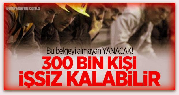 26 Mayıs\'ta 300 bin kişi işsiz kalabilir