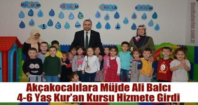 Akçakocalılara Müjde Ali Balcı 4-6 Yaş Kur'an Kursu Hizmete Girdi