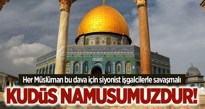 Kudüs namusumuzdur!