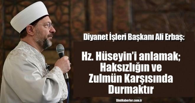 Diyanet İşleri Başkanı Erbaş'tan Muharrem Ayı, Aşure ve Kerbelâ Mesajı