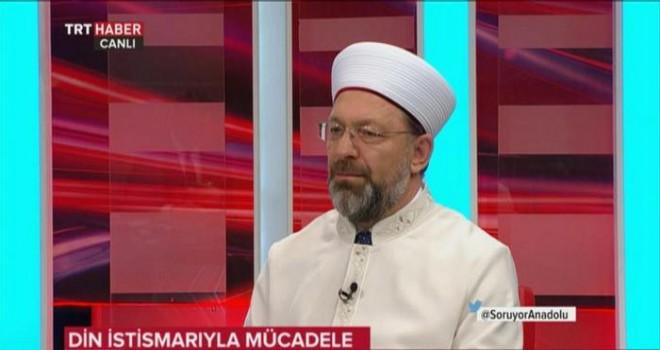 Başkanı Erbaş TRT HABER'de önemli açıklamalarda Bulundu