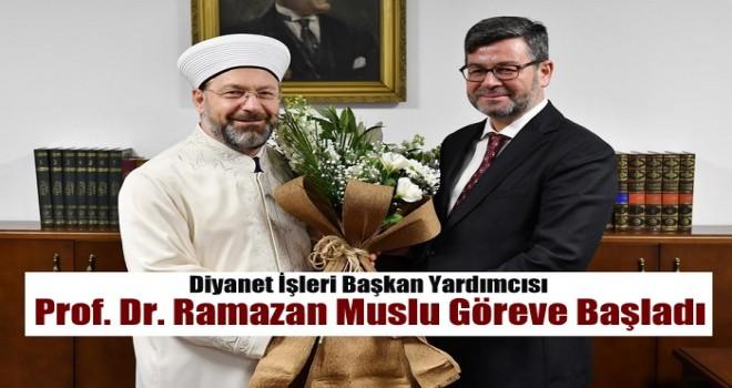 Prof. Dr. Ramazan Muslu Göreve Başladı