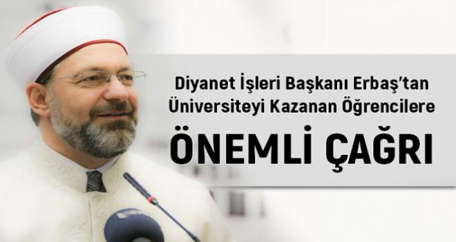 Diyanet İşleri Başkanı Erbaş'tan Üniversiteyi Kazanan Öğrencilere Çağrı