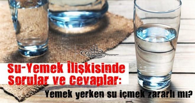 Yemek yerken su içmek zararlı mı?