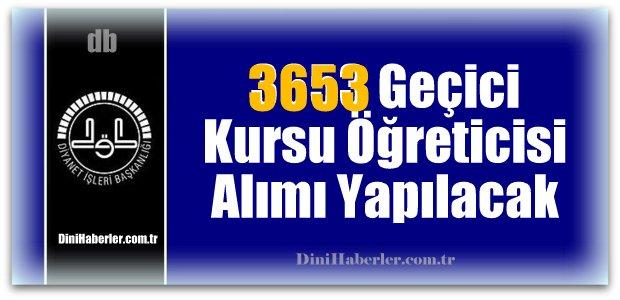 3653 Geçici Yaz Kur'an Kursu Öğreticisi Alımı Yapılacak