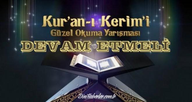 Kur'an-ı Kerim-i güzel okuma yarışması devam etsin