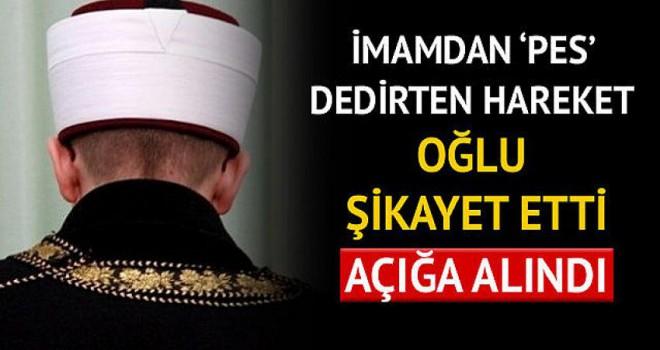 Oğlu şikayet etti, imam açığa alındı!