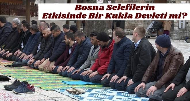 Bosna-Hersek Türkiye, Körfez ülkeleri ve selefilerin etkisinde bir kukla devleti mi?