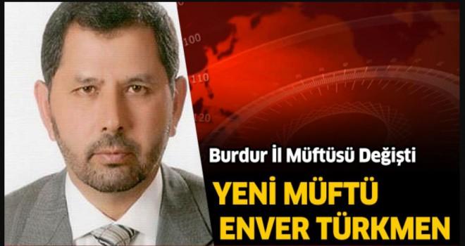 Burdur Müftülüğüne Enver Türkmen Atandı