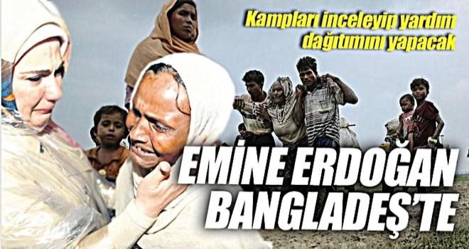 Emine Erdoğan Bangladeş'de kampları ziyaret edecek