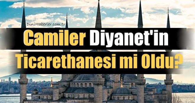Camiler Diyanet'in Ticarethanesi mi Oldu?
