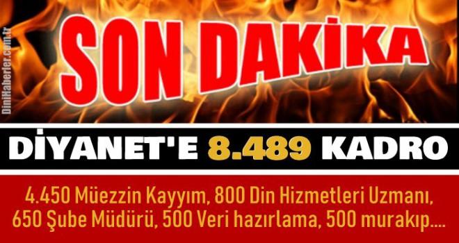 SON DAKİKA Diyanet'e 8 bin 489 Kadro Verildi